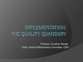 Implementation:  The Quality QUANDARY