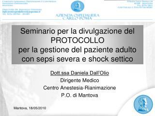 Dott.ssa Daniela Dall'Olio Dirigente Medico Centro Anestesia-Rianimazione P.O. di Mantova