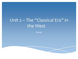 """Unit 2 – The """"Classical Era"""" in the West"""