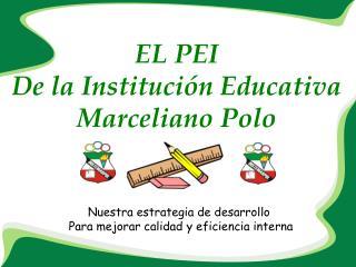 EL PEI De la Institución Educativa Marceliano Polo