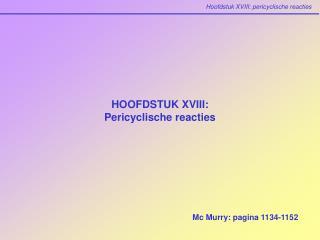 HOOFDSTUK XVIII:  Pericyclische reacties