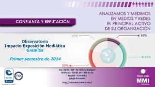 Observatorio Impacto  Exposición  Mediática  Gremios Primer semestre de 2014