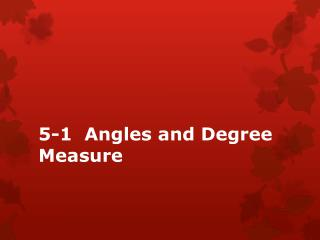 5-1  Angles and Degree Measure