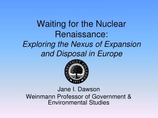 Waiting for the Nuclear Renaissance: Exploring the Nexus of Expansion and Disposal in Europe