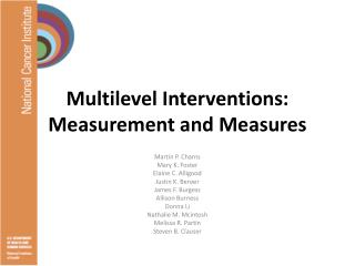Multilevel Interventions: Measurement and Measures