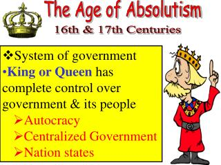 System of government  King or Queen  has complete control over government & its people Autocracy