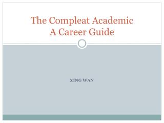 The Compleat Academic A Career Guide