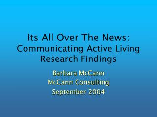 Its All Over The News:  Communicating Active Living Research Findings