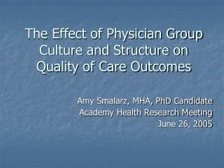 The Effect of Physician Group Culture and Structure on Quality of Care Outcomes