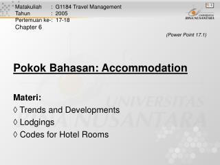Pokok Bahasan: Accommodation Materi:  Trends and Developments   Lodgings  Codes for Hotel Rooms
