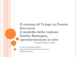 Ferrara 10 marzo 2012 A cura di: Cristina Fabbri  Direzione Infermieristica e Tecnica