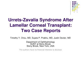 Urrets-Zavalia Syndrome After Lamellar Corneal Transplant:   Two Case Reports