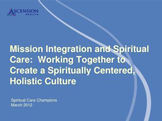 Spiritual Care Champions  March 2012
