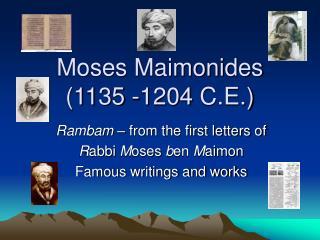 Moses Maimonides  (1135 -1204 C.E.)