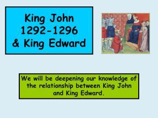 King John 1292-1296 & King Edward