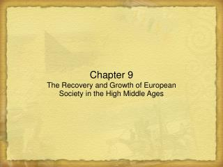 Chapter 9 The Recovery and Growth of European Society in the High Middle Ages