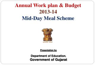 Annual Work plan & Budget  2013-14  Mid-Day Meal Scheme