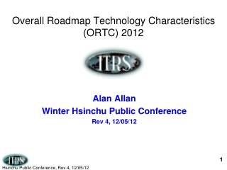 Overall Roadmap Technology Characteristics (ORTC) 2012