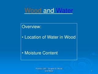 Overview:  Location of Water in Wood  Moisture Content