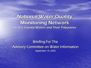 National Water Quality Monitoring Network  for U.S. Coastal Waters and Their Tributaries