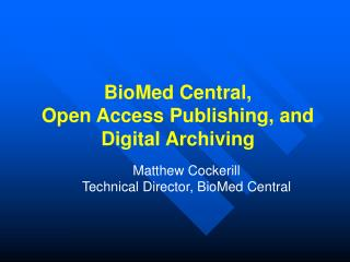 BioMed Central, Open Access Publishing, and Digital Archiving