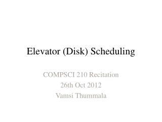 Elevator (Disk) Scheduling