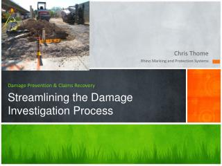 Damage Prevention & Claims Recovery Streamlining the Damage Investigation Process