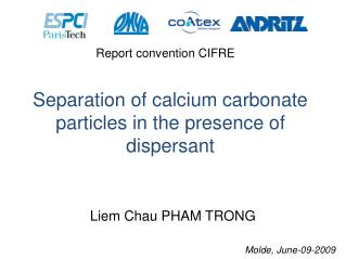 Separation of calcium carbonate particles in the presence of dispersant