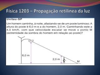 Física 1203 – Propagação retilínea da luz