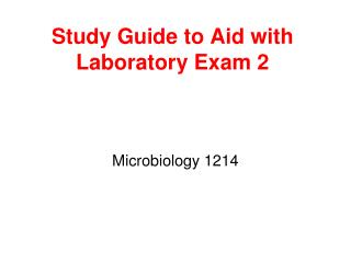 Study Guide to Aid with Laboratory Exam 2