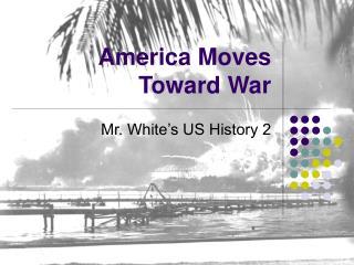 America Moves Toward War
