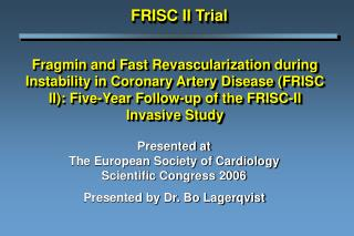 Presented at The European Society of Cardiology  Scientific Congress 2006