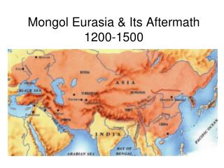 Mongol Eurasia & Its Aftermath 1200-1500