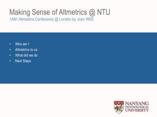 Making Sense of  Altmetrics @ NTU 1AM:  Altmetrics  Conference @ London by Joan WEE