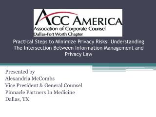 Presented by  Alexandria McCombs Vice President & General Counsel Pinnacle Partners In Medicine