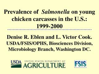 Prevalence of Salmonella  on young chicken carcasses in the U.S.:  1999-2000