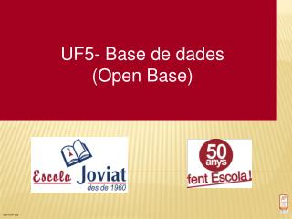 UF5- Base de dades (Open Base)
