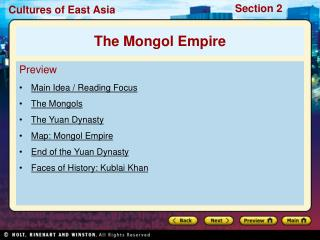 Preview Main Idea / Reading Focus The Mongols The Yuan Dynasty Map: Mongol Empire