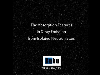 The Absorption Features  in X-ray Emission  from Isolated Neutron Stars