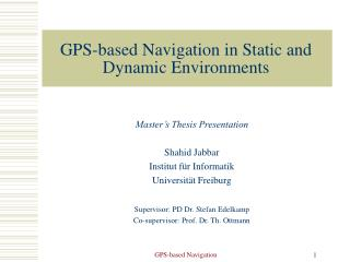 GPS-based Navigation in Static and Dynamic Environments