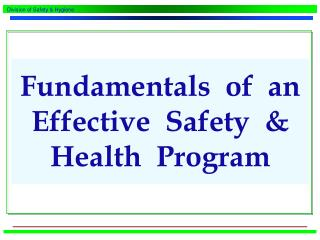 Fundamentals  of  an Effective  Safety  &   Health  Program