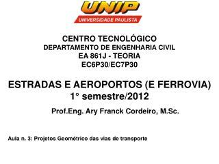 ESTRADAS E AEROPORTOS (E FERROVIA) 1° semestre/2012