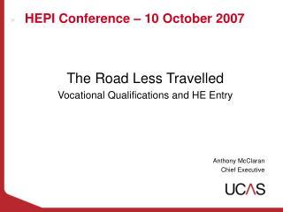 HEPI Conference � 10 October 2007