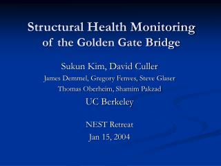 Structural Health Monitoring of the Golden Gate Bridge