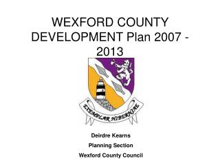 WEXFORD COUNTY DEVELOPMENT Plan 2007 - 2013
