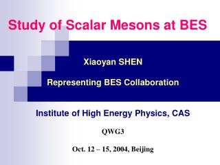 Study of Scalar Mesons at  BES