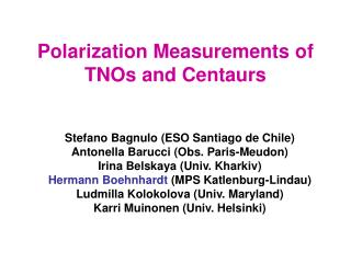 Polarization Measurements of TNOs and Centaurs