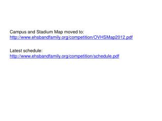 Campus and Stadium Map  moved to:    ehsbandfamily/competition/OVHSMap2012.pdf