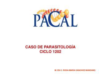 CASO DE PARASITOLOGÍA CICLO  1202