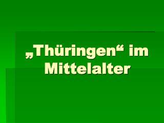 """Thüringen"" im  Mittelalter"